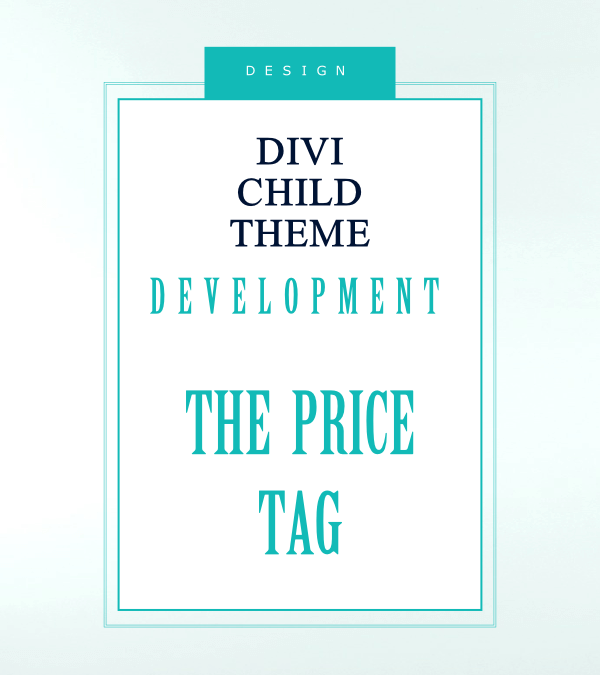 Divi Child Theme Development – the price tag