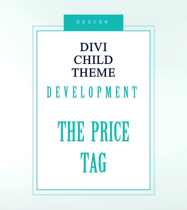 Divi Child Theme Development – the price tag